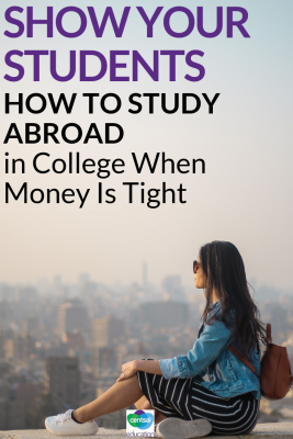 Studying abroad isn't only for kids with wealthy parents. There are ways to make it work without breaking the bank.