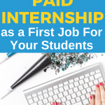 Ways your students can get a paid internship instead of the typical first job for a student. There are so many benefits!