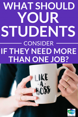 Some of your students need to work more than one job to get the money they need. What are the considerations for them to contemplate?