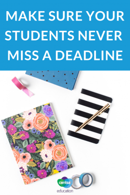 Deadlines will follow your students through their whole life, so teach them how to master them now.