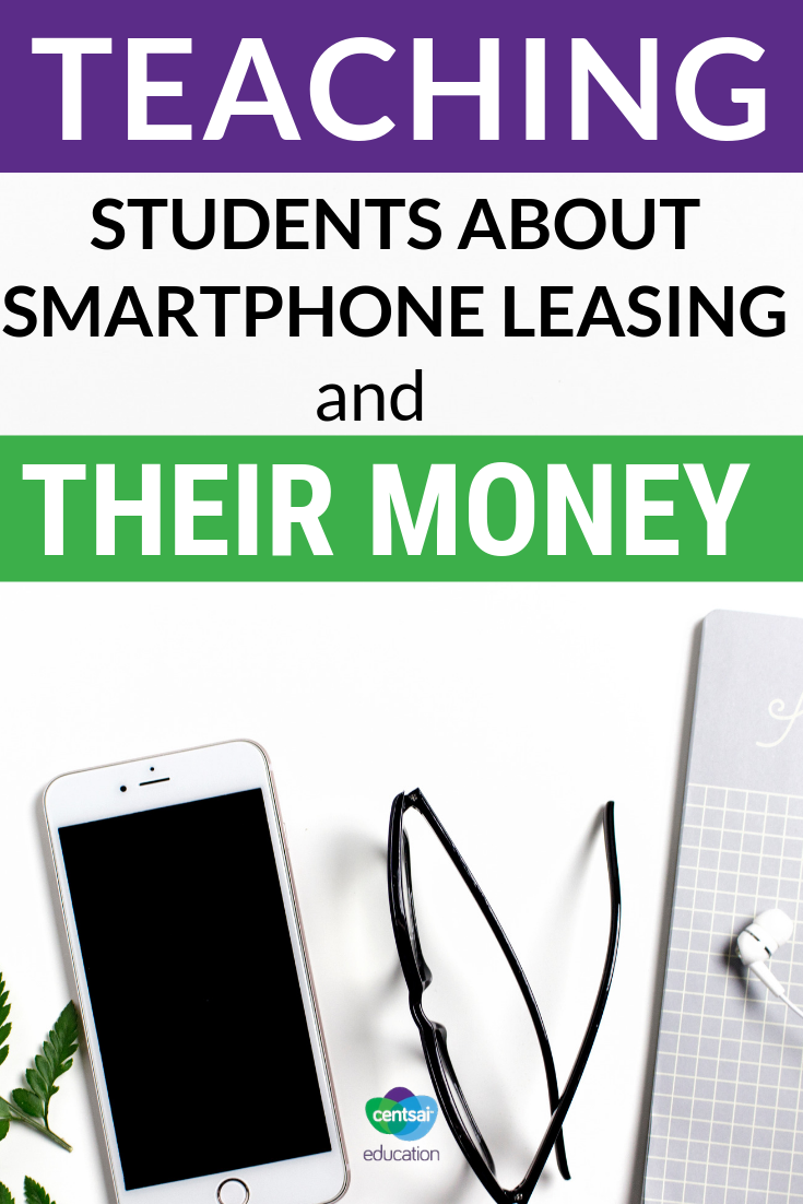 Show your class why that smartphone lease might be costing them big time.