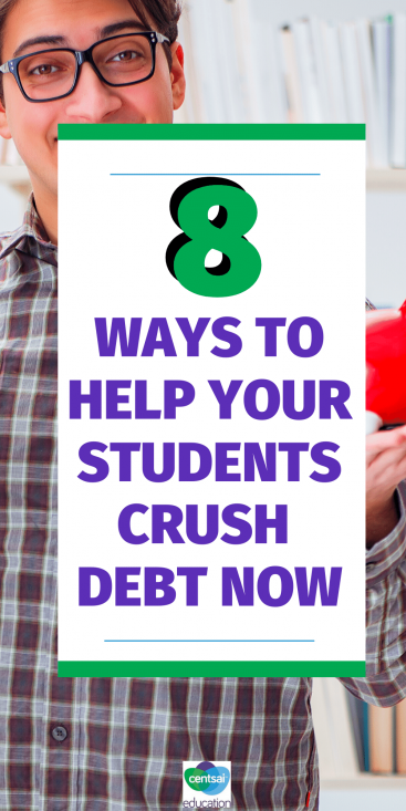 8 Ways to Help Your Students Crush Debt Now