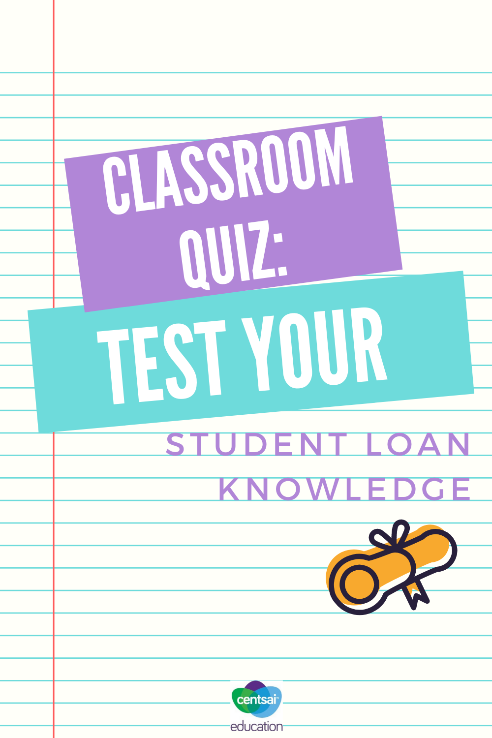 Student loans can be a critical part of someone's education plan. Let's find out how much your students know. #studentloans #college #payingoff #CentSaiEducation