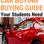 Help your students through the scary and exciting process of buying their first car with these foolproof tips.