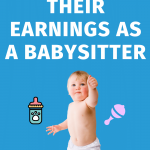 Tons of high school students earn money babysitting. Here are some practical tips to help them earn as much as possible! #CentSaiEducation #makemoney #makemoneytips #sidehustle #sidehustleideas