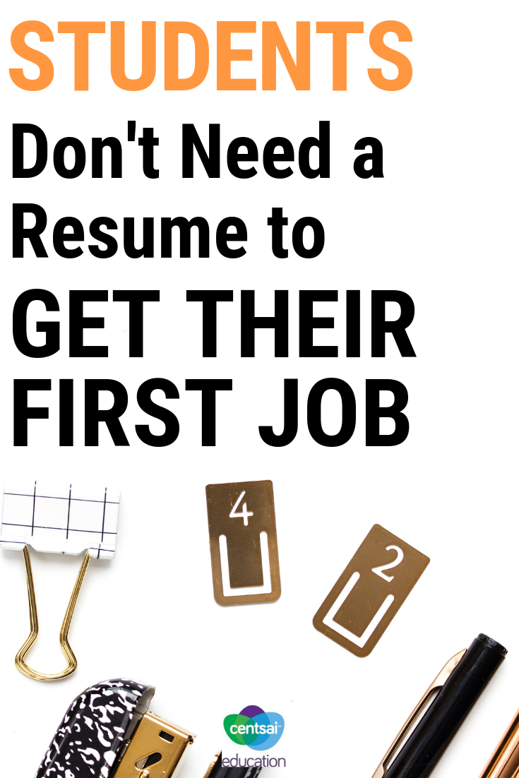 Your students need to learn how to put together a resume but most high schoolers don't need one to get their first job. Here are some great tips on getting a first job.