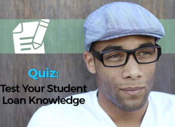 Test Your Student Loan Knowledge
