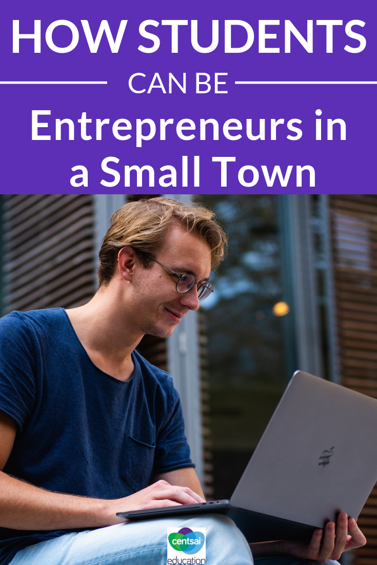 Living in a small town doesn't have to hinder your entrepreneurial spirit.