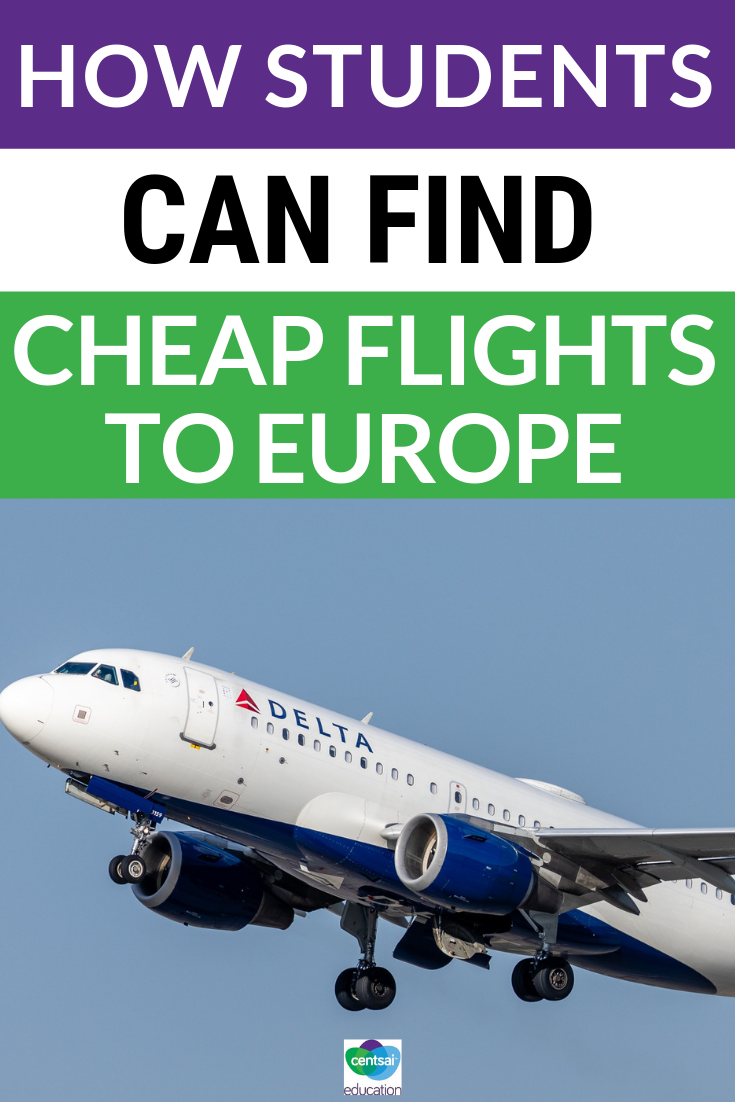 Almost all high school students dream of traveling the world. Here are the best ways for them to find the cheapest fares to Europe!