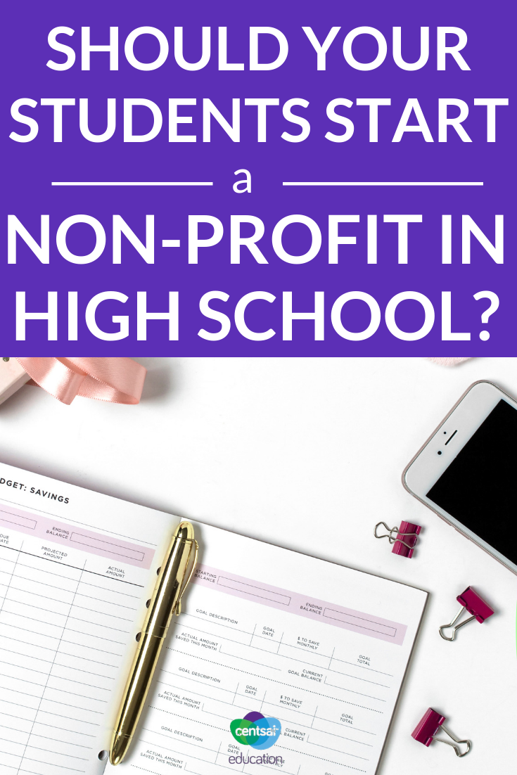 There are a couple of good reasons your students should start a non-profit in high school. Some may surprise you...