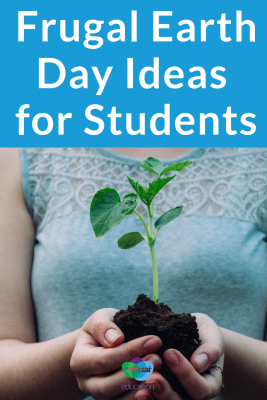 Celebrating earth day doesn't have to kill the budget. Students who want to get involved can do so in some seriously frugal — and fun — ways!