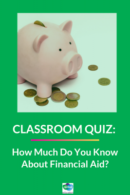 Financial aid can make the difference when looking at college options. Let's see how much your students know so they're better prepared for the future. #financialaid #quiz #college #collegestudents