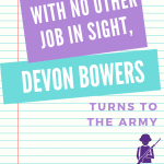 Saddled with student loans and unable to find work that will pay even the most basic bills, Devon turned to the army. It's an option that many might have to consider someday. Check out his life story. #tips #preparation #CentSaiEducation #life